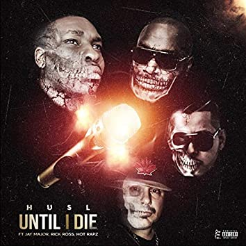 Until I Die (feat. Rick Ross, Jay Major & Hot Rapz)