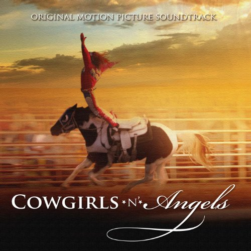 Cowgirls n Angels (Original Motion Picture Soundtrack)