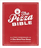 The Pizza Bible: The World's Favorite Pizza Styles, from Neapolitan, Deep-Dish, Wood-Fired,...
