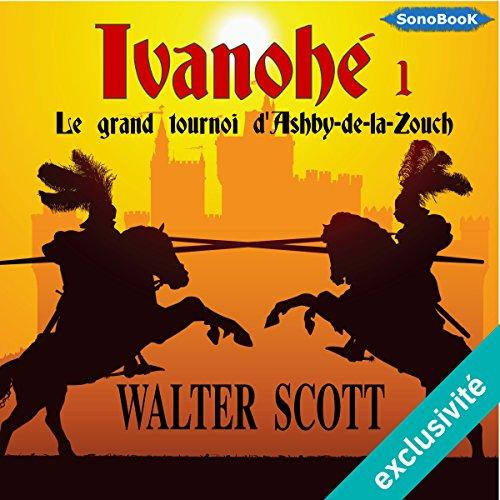 Le grand tournoi d'Ashby-de-la-Zouch (Ivanhoé 1) audiobook cover art