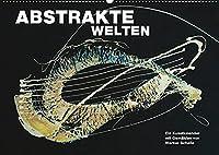 Abstrakte Welten (Wandkalender 2022 DIN A2 quer): Haptische Aktionsmalerei mit Tiefe! (Monatskalender, 14 Seiten )