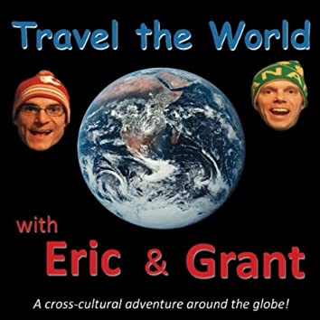 TRAVEL THE WORLD WITH ERIC AND GRANT
