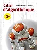 Cahier d'algorithmique 2de - Tout le programme en algorithmes