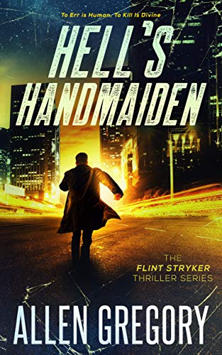 Book: Hell's Handmaiden - The Flint Stryker Thriller Series - Book 3 by Allen Gregory