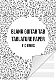 Blank Guitar Tab Manuscript Paper: Guitar Tablature Notebook   110 Sheets