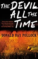 The Devil All the Time by DONALD POLLOCK(1905-07-04)