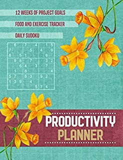 Productivity Planner Book with Daily Sudoku: Daffodil Flower 12 Week Undated Goal Setting, Project Tracker Journal, Plus Meals and Exercise Log (Minimalist Entrepreneur Vol 3)