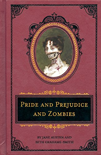 Pride and Prejudice and Zombies: The Deluxe Heirloom Edition (Pride and Prej. and Zombies)