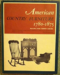 American Country Furniture 1780-1875 by Ralph and Terry Kovel (1974-08-01)