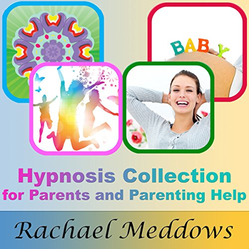 Hypnosis Collection for Parents and Parenting Help audiobook cover art