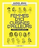 Femmes d'ici, cuisines d'ailleurs - Trésors culinaires familiaux