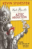 Neil Flambe and the Aztec Abduction (Neil Flambe Capers)