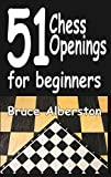 51 Chess Openings For Beginners (1)-Alberston, Bruce