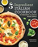 The 5-Ingredient Italian Cookb...