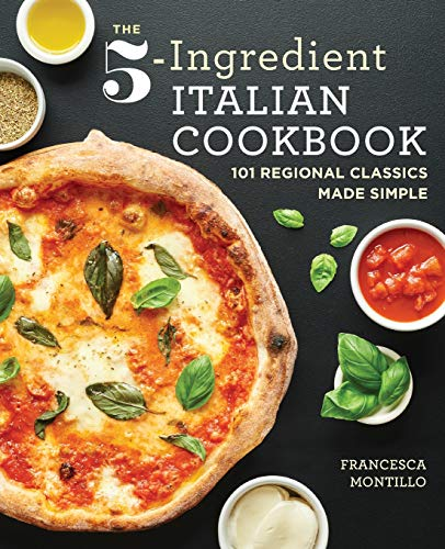 The 5-Ingredient Italian Cookbook: 101 Regional