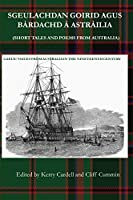 Sgeulachdan Goirid Agus Bàrdachd À Astràilia (Short Tales and Poems from Australia)