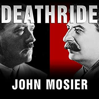 Deathride     Hitler vs. Stalin: The Eastern Front, 1941-1945              By:                                                                                                                                 John Mosier                               Narrated by:                                                                                                                                 Michael Prichard                      Length: 12 hrs and 50 mins     7 ratings     Overall 3.9