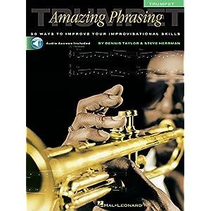 Amazing Phrasing Trumpet Bk/Cd: Noten, CD für Trompete: 50 Ways to Improve Your Improvisational Skills
