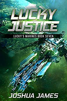 Lucky Justice: Lucky's Marines   Book Seven by [Joshua James]