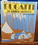 Bugatti - Doubles arbres de Robert Jarraud