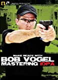 Panteao Productions: Make Ready with Bob Vogel Mastering IDPA - PMR06 - DVD - Robert Vogel - USPSA - IDPA - Pistol Training - Handgun Skills Training - DVD
