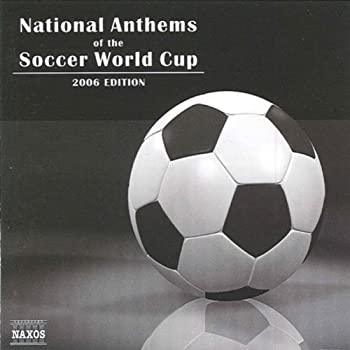 National Anthems of the Soccer World Cup  2006 Edition