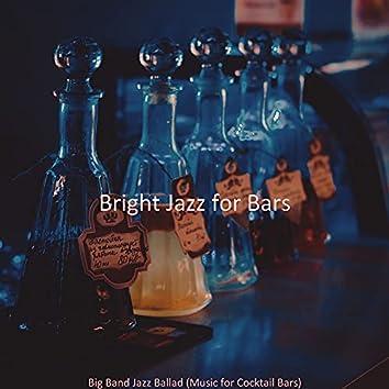 Big Band Jazz Ballad (Music for Cocktail Bars)