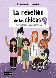 La rebelión de las chicas: Ilustraciones de Laura Caldentey par Gemma Lienas