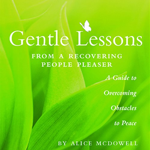 Gentle Lessons from a Recovering People Pleaser audiobook cover art