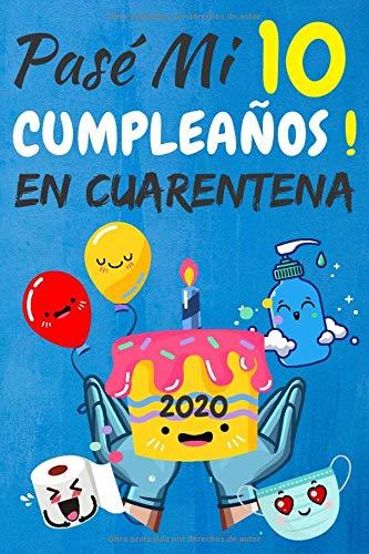 Pasé Mi 10 Cumpleaños En Cuarentena: regalos de cumpleaños confinamiento 10 años, memorable cuaderano de notas, Agenda o Diario 110 paginas