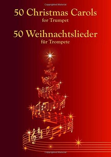 50 Weihnachtslieder für Trompete: 50 Christmas Carols for Trumpet
