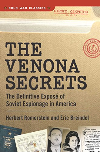 The Venona Secrets: Exposing Soviet Espionage and America's Traitors (Cold War Classics) (English Edition)