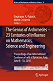 The Genius of Archimedes -- 23 Centuries of Influence on Mathematics, Science and Engineering: Proceedings of an International Conference held at ... of Mechanism and Machine Science (11))