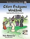 Chess Endgame Workbook: Acquiring Skills To Win Close Games - Bardwick, Todd