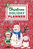 Christmas Holiday Planner: Simple And Easy To Use Journal & Organizer Notebook With Gift Planner, Holiday Cards Tracker, Wish Lists, Party & Meal Planners, Calendar And Much More.