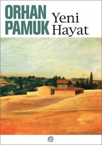 Yeni hayat (Çagdas Türkçe edebiyat) (Turkish Edition)