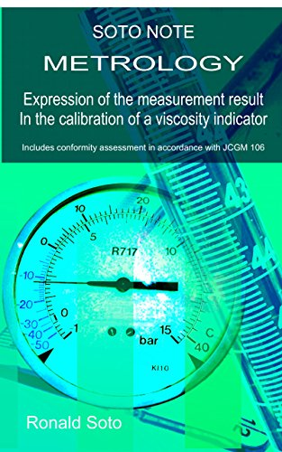 Expression of the result of the measurement in calibration of a viscosity indicator: METROLOGY (SOTO NOTE Book 2) (English Edition)