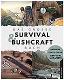 Das große Survival und Bushcraft Buch: Der Praxisguide mit allem Wissenswerten zum Überleben in der Wildnis. Inkl. gratis online Survival Coaching zu den wichtigsten Überlebenstechniken