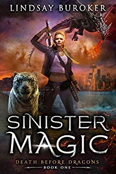 Sinister Magic: An Urban Fantasy Dragon Series (Death Before Dragons Book 1) by [Lindsay Buroker]