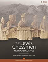The Lewis Chessmen: Unmasked by David Caldwell(2011-01-16)