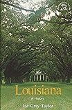 Louisiana: A History (States and the Nation)