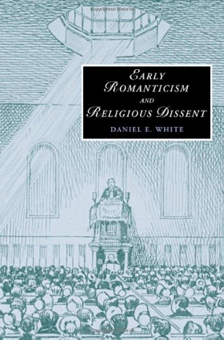 令状スリンク合体Early Romanticism and Religious Dissent (Cambridge Studies in Romanticism Book 65) (English Edition)