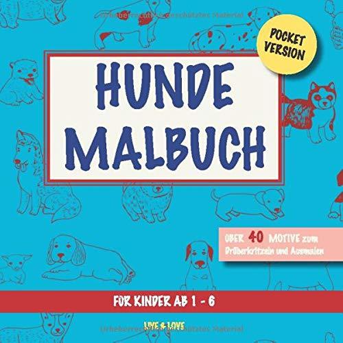 Hunde Malbuch: Pocketversion. Über 40 Motive zum Ausmalen und Drüberkritzeln. Für Kinder ab 1-6 (Pocket Malbücher, Band 1)