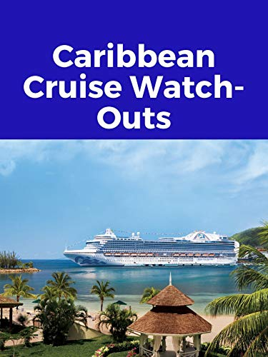 Clip: Caribbean Cruise Watch-Outs (Best Places To Cruise)