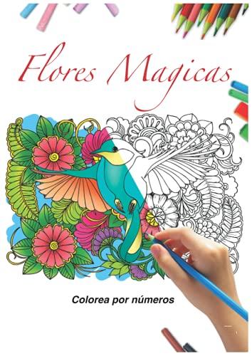 Flores magicas colorea por numeros: libro de colorear Mandala Flores para colorear libro para colorear por números para adultos y niños con 50 complejas motivos para la calma