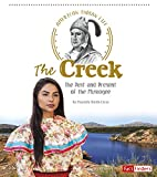 The Creek: The Past and Present of the Muscogee (American Indian Life) - Danielle Smith-Llera