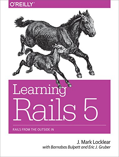 Learning Rails 5: Rails from the Outside In (English Edition)