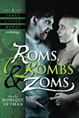 Roms, Bombs & Zoms (A Three Little Words Anthology) Paperback