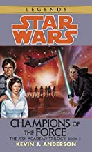 Champions of the Force (Star Wars: The Jedi Academy Trilogy, Vol. 3) by Kevin J. Anderson (1994-09-01)