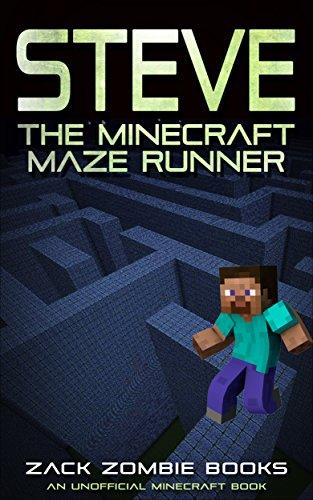 Steve, The Minecraft Maze Runner (A Minecraft Parody of The Maze Runner): (An Unofficial Minecraft Book) (English Edition)